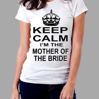 I Can't Keep Calm I'm Mother of Bride T-Shirt. Mrs Shirt. Mrs Shirt. Wedding Bride Shirt. Bride V-Neck. Funny Bride Gift.