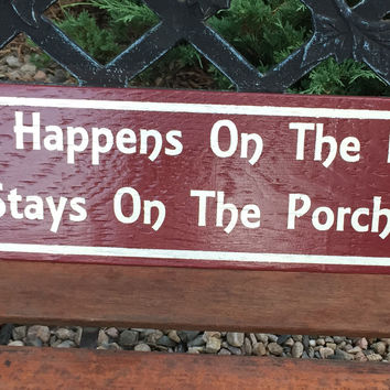 What Happens on the Porch Sign