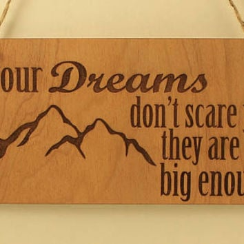 If your dreams don't scare you they are not big enough sign Wood sign Small sign Motivation sign Laser engraved Message on wood Laser cut