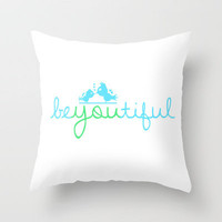 BEYOUTIFUL Throw Pillow by Danielle Marie | Society6