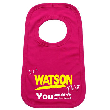 123t USA Baby It's A Watson Thing You Wouldn't Understand Funny Baby Bib