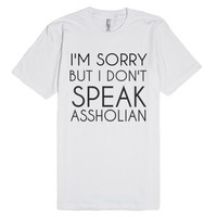 Don't Speak Assholian-Unisex White T-Shirt