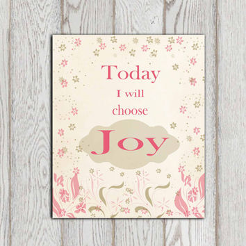 Today I will choose joy print Inspirational quote Motivational quote Printable Typography wall art canvas Pink Green floral decor DOWNLOAD