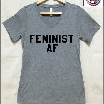 Feminist AF. LADIES Relaxed fit Vneck tri blend soft T shirt. Clothing. Feminist as f*ck. Feminism. Badass.Tough girl. AF. Women rule