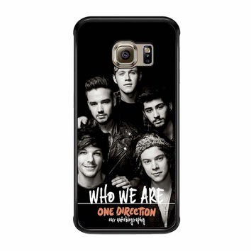 Who We Are One Direction Samsung Galaxy S6 Edge Case