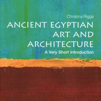 Ancient Egyptian Art and Architecture: A Very Short Introduction (Very Short Introductions)