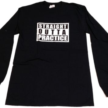 Straight Outta Practice Volleyball Long Sleeve Tee Shirt - Lucky Dog Volleyball