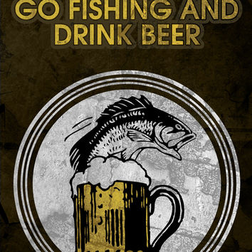 """""""I Just Want To Go Fishing And Drink Beer"""" Fishing Sign"""