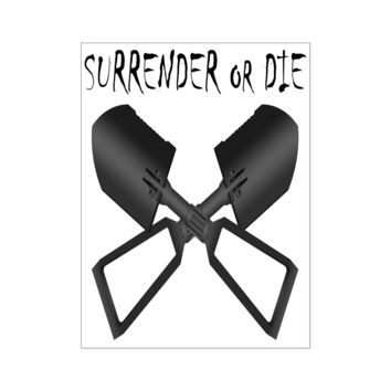 Surrender or Die Cross E-Tool Poster