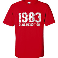 1983 Classic Edition Shirt. Funny, Graphic T-Shirts For All Ages. Ladies And Men's Unisex Style. Makes a Great Gift And Is Comfy!!!