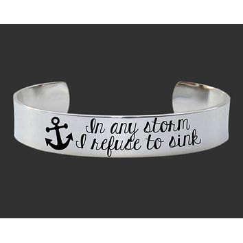 In Any Storm, I Refuse to Sink Bracelet