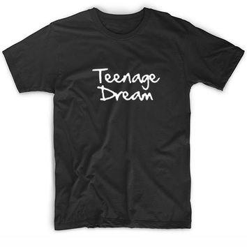 Teenage Dream Katy Perry Quote T-Shirt - Funny Quotes Tees
