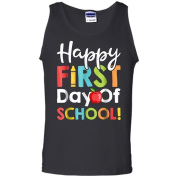 Happy First Day of School  Teachers Students Parents Tank Top