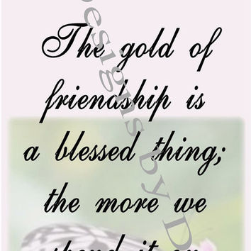 The gold of friendship with butterfly, inspirational wall art ready to frame, home or office wall decor, printable download, lavender, green
