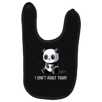 can't adult today Baby Bibs