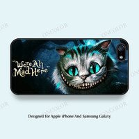 We are all mad here iPhone 5 case Cat iPhone 5S case Alice in wonderland iPhone 5C iPhone 4 iPhone 4S case Samsung Galaxy S5 S4 S3 - CLP321