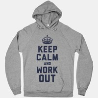 Keep Calm and Work Out (Hoodie)