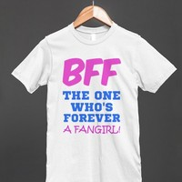BFF - THE ONE WHO'S FOREVER A FANGIRL