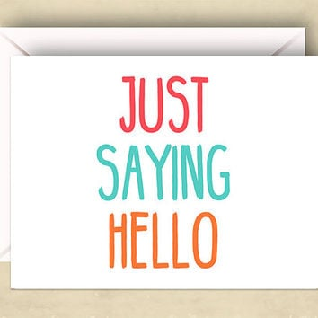 Just Saying Hello Card, 5.5 x 4.25 Inch (A2), Colorful Card, Hello Card, Cards for Friends, Typography, Pink, Blue, Orange, Hi and Hello