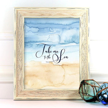 Take me to the Sea Printable Art, Nautical Printable, Ocean Art, Watercolor Ocean Printable, Proverbs Art Instant Download