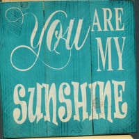 You Are My Sunshine Sign Rustic Sign Pallet Sign Vintage Sign Shabby Chic Home Decor Childrens Sign Nursery Decor Beach Blue