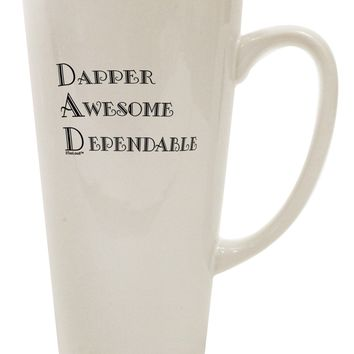 DAD - Acronym 16 Ounce Conical Latte Coffee Mug by TooLoud