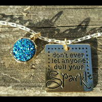 Don't Ever Let Anyone Dull Your Sparkle - Charm Necklace - Gold - Druzy - Gift for her - Birthday Present - Glitter - Gold