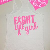 Tank Top of the Month. Fight Like a Girl Tank Top. Breast Cancer Awareness. Breast Cancer Shirt. Burnout Tank. Fitness. Free Shipping USA