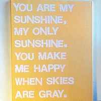 16X20 Canvas Sign  You Are My Sunshine My Only by EpiphanysCorner