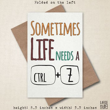 Life Needs Ctrl + Z - Apology Card - Funny Greeting Card - Funny Apology Card - Nerdy Apology Card - Sorry Card - A2 or A9 Custom Card