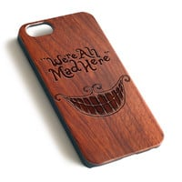 We're all mad here Disney Natural wood iPhone case laser engraved iPhone 7 6 6S Plus case WA033