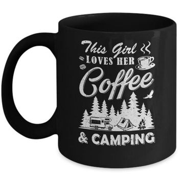 DCKIJ3 This Girl Loves Her Coffee And Camping Mug