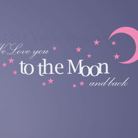 We love you to the moon and back quote wall decal, decal, wall graphic , typography, vinyl decal, wall words sticker with moon and stars