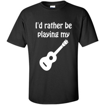 I'd Rather Be Playing My Ukulele Music Graphic T-shirt t-shirt