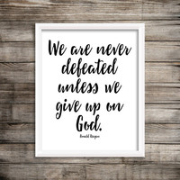 Ronald Reagan, We Are Never Defeated Unless We Give Up On God, Ronald Regan Quote, Reagan Art, Minimalist Quote Wall Art, Patriotic Quotes