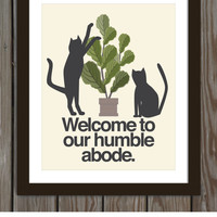 Cat poster print: Welcome to our humble abode.