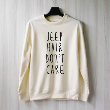 Jeep Hair Don't Care Sweatshirt Sweater Shirt – Size XS S M L XL