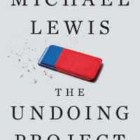The Undoing Project: A Friendship That Changed Our Minds by Michael Lewis, Hardcover | Barnes & Noble®