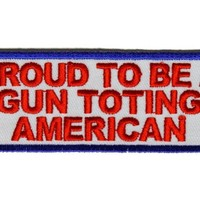 Proud to Be a Gun Toting American Patch in RWB