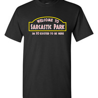 Funny Sarcasm T-shirt Tshirt Tee Shirt Sarcastic Park Cool christmas gift Hipster Jurassic Park Movie Tumblr Girl Internet College Humor lol
