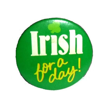 Vintage IRISH for a Day Pin HALLMARK St Patricks Day 70s Pinback Button St Paddys Day Brooch Ireland Irish Vintage Good Luck Jewelry Gift
