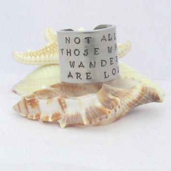 Not All Those Who Wander Are Lost Fat Adjustable Ring Hand Stamped
