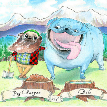 Bully & Pug Art Print - Pug Bunyan and Bulldog Babe - Ink and Watercolor Pug and Bulldog Painting - American Folk Art with Dogs - by Inkpug!