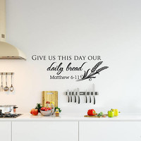 Bible Scripture Wall Decal by Decorland - Give Us This Day Our Daily Bread Wall Decal Matthew 6 11, Kitchen Prayer Wall Decal Home Decor K76