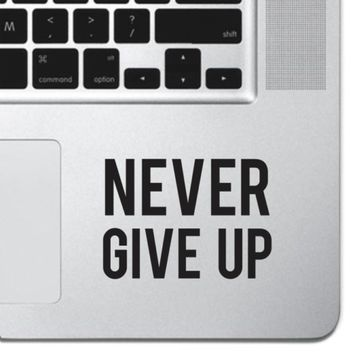 Never Give Up Macbook Pro Air Keyboard Sticker iPad Decal Motivational Sticker