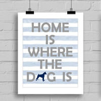 Home Is Where The Dog Is Printable Wall Art (JPG/PDF) 8x10