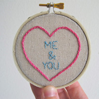 Hand Embroidered Hoop. Embroidery Hoop Art. Me and You in a Pink Heart.