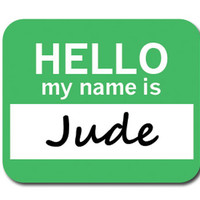 Jude Hello My Name Is Mouse Pad