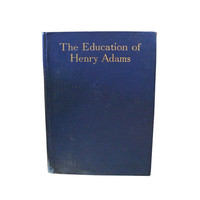 1920s The Education of Henry Adams, Presidential History, Antique President Adams Viewpoint, Vintage Book