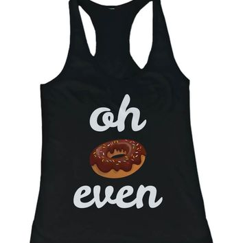 Women's Funny Graphic Design Tank Top   Oh Donut Even Tanktop Gym Clothes